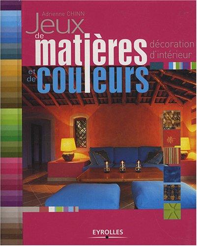 Jeux de matières et de couleurs : Décoration d'intérieur