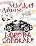 Migliori Auto  Libro da Colorare : Disegni da Colorare In Età Prescolare  Disegni da Colorare per I Bambini In Età ... da Colorare ~ Automobili : Volume 4
