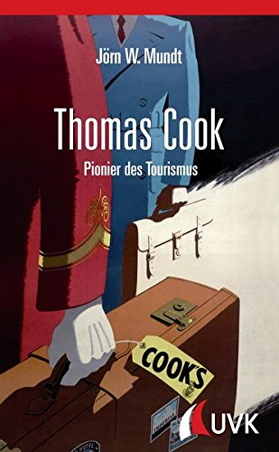 Thomas Cook. Pionier des Tourismus