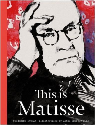 This is Matisse par Catherine Ingram, Agnès Decourchelle