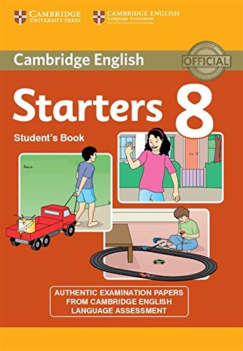 Cambridge young learners English tests. Starters. Per la Scuola media: Cambridge English Young Learners 8 Starters Student's Book