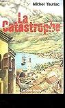 Les années créoles, tome 1:La Catastrophe par Tauriac