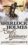 Sherlock Holmes - The Stuff of Nightmares