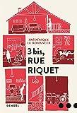 Telecharger Livres 3 bis rue Riquet (PDF,EPUB,MOBI) gratuits en Francaise