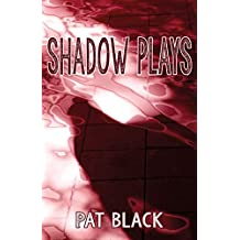 Shadow Plays: Horror stories