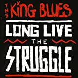 Songtexte von The King Blues - Long Live the Struggle