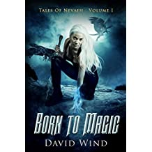 Born To Magic (Tales Of Nevaeh Book 1) (English Edition)