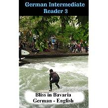German Intermediate Reader 3: Bliss in Bavaria (German Reader, Band 3)