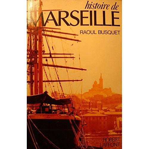 RAOUL BUSQUET histoire de Marseille 1977 Robert Laffont++