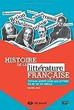 Histoire de la littérature française : Voyage guidé dans les lettres du XIe au XXe siècle...