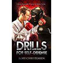Drills For Self Defense: A Martial Artists Guide To Reality Self Defense Training (English Edition)