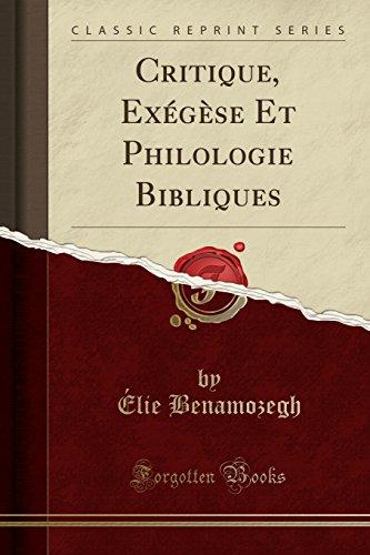 Critique, Exégèse Et Philologie Bibliques (Classic Reprint) par Élie Benamozegh