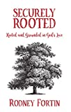 Securely  Rooted: Rooted and Grounded in God's Love