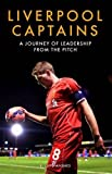 Liverpool Captains: A Journey of Leadership from the Pitch by Ragnhild Lund Ansnes (2016-10-05)