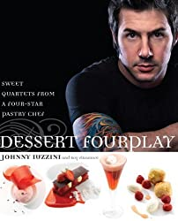 Dessert FourPlay: Sweet Quartets from a Four-Star Pastry Chef by Johnny Iuzzini (2008-12-30)