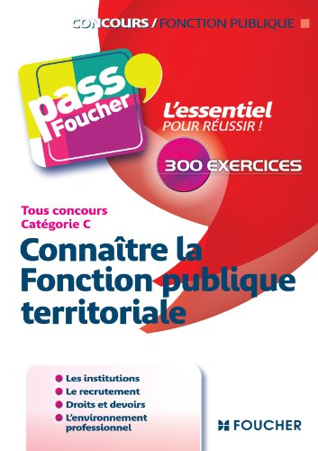 Pass'Foucher - Connatre la Fonction publique territoriale Tous concours Cat C