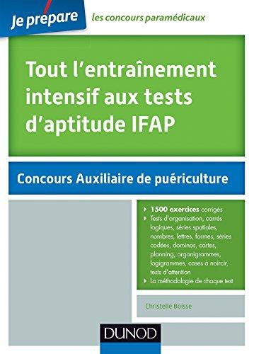 Tout l'entraînement intensif aux tests d'aptitude IFAP - 2e éd. : Planning, Logigr., Organigr., Cases à noircir, Carrés log. Nombres, Lettres, Formes, ... Cartes (Concours paramédicaux et sociaux)