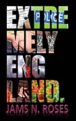 Extremely England: A satirical comedy by Jams N. Roses (2013-08-04)