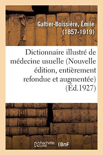 Dictionnaire illustré de médecine usuelle (Nouvelle édition, entièrement refondue et augmentée) par Émile Galtier-Boissière