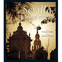 Sevilla, ciudad eterna