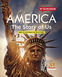 America: The Story of Us: An Illustrated History by Kevin Baker (2010-09-14)
