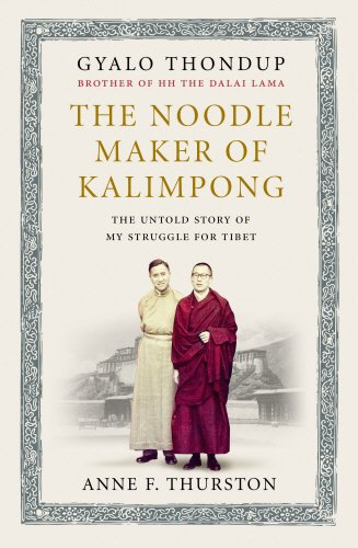 the-noodle-maker-of-kalimpong-the-untold-story-of-my-struggle-for-tibet