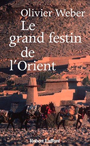 Le grand festin de l'Orient por Olivier WEBER