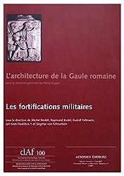 L'architecture de la Gaule romaine : Les fortifications militaires