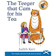 The Teeger That Cam For His Tea: The Tiger Who Came to Tea in Scots (Picture Kelpies)
