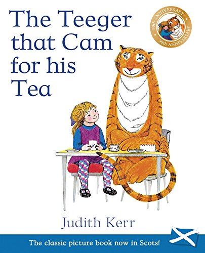 The Teeger That Cam For His Tea: The Tiger Who Came to Tea in Scots (Picture Kelpies) por Judith Kerr