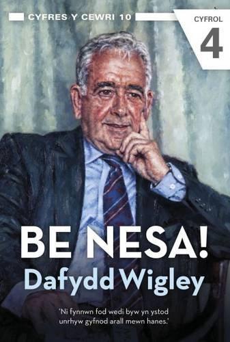 Cyfres y Cewri: 10. Be Nesa! (Cyfrol 4) por Dafydd Wigley