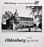 Oldenburg gestern 2019: Oldenburg in alten Ansichten -