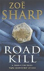 Road Kill by Zoe Sharp (2006-04-06)
