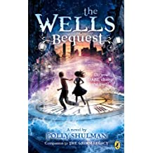 The Wells Bequest: A Companion to The Grimm Legacy by Shulman, Polly (2014) Paperback