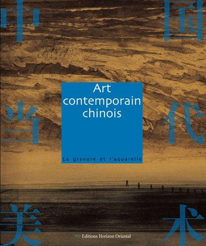 La gravure et l'aquerelle, Collection Art contemporain chinois par Collectif