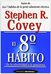 El  8 habito / 8 Habit: De la Effectividad a la Grandeza / From Effectiveness to Greatness