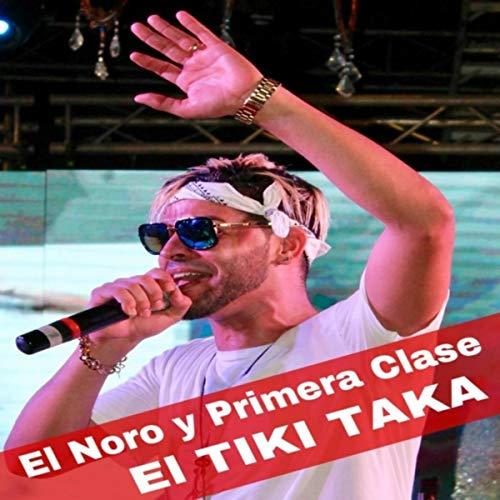 El Tiki Taka - El Noro