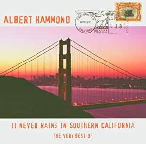 It Never Rains In Southern California - The Very Best Of Albert Hammond