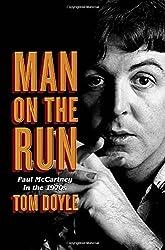 Man on the Run: Paul McCartney in the 1970s by Tom Doyle (2014-06-17)