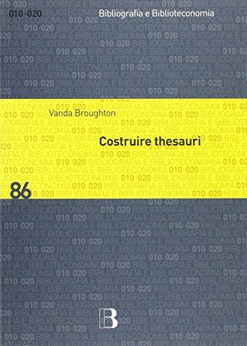Costruire thesauri (Bibliografia e biblioteconomia) por Vanda Broughton