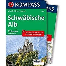 Schwäbische Alb: Wanderführer mit Extra-Tourenkarte 1:100.000, 75 Touren, GPX-Daten zum Download (KOMPASS-Wanderführer, Band 5408)
