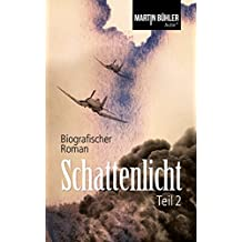Schattenlicht: Biografischer Roman Teil 2