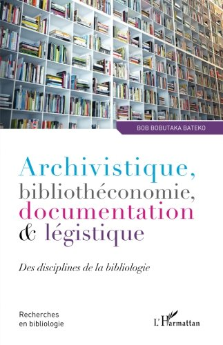 Archivistique, bibliothéconomie, documentation et légistique