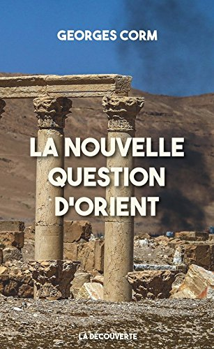 La nouvelle question d'Orient par Georges CORM