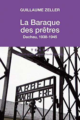 La Baraque des prêtres, Dachau 1938-1945