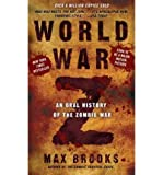 [World War Z: An Oral History of the Zombie War] [by: Max Brooks]