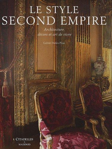 Le style Second Empire : Architecture, décors et art de vivre