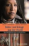 Mein Lied klingt aus der Nacht: Die Geschichte einer mutigen Frau - Helen Berhane