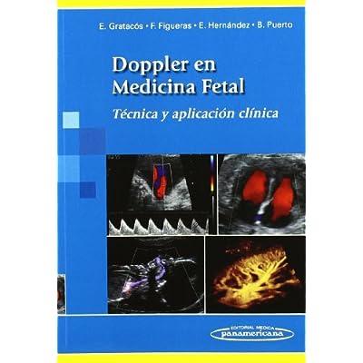 Doppler En Medicina Fetal Tecnica Y Aplicacion Clinica PDF Download ...