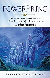 The Power of the Ring: The Spiritual Vision Behind the Lord of the Rings and The Hobbit by Caldecott, Stratford (2012) Paperback